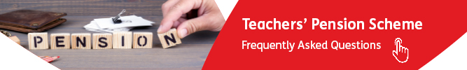 Teachers Pensions Scheme FAQs