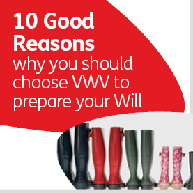 10 Good Reasons Why You Should Choose VWV to Prepare Your Will